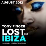 LOST IN IBIZA - August 2012 - Mixed by Tony Finger