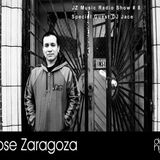 Jose Zaragoza - JZ Music Radio Show #9 with Special Guest DJ Jace