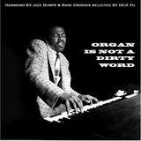 Organ is not a dirty word