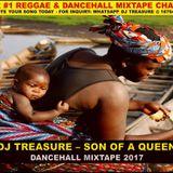 DJ TREASURE - SON OF A QUEEN DANCEHALL MIX║ALKALINE VYBZ KARTEL MAVADO║FEBRUARY 2017║18764807131