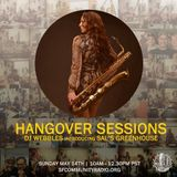 Hangover Sessions 114 Ft. Sally Green - May 14th 2017