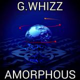 G.WHIZZ - AMORPHOUS