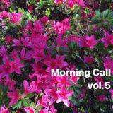 Morning Call vol.5