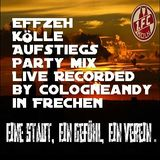 #EFFZEH #Kölle #Aufstiegs #Party & Spieltags #Warmup  #Mix  recorded  by #Cologneandy in #Frechen