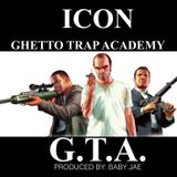 G.T.A. (GHETTO TRAP ACADEMY)