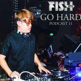 PODCAST 11 (GO HARD)  DVJ FISH