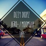 Dizzy Dropz Afro- / Moombahtape