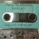 Danny The Wildchild (Chicago) – Bat It Up!! (1996)