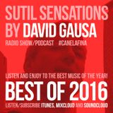 Sutil Sensations Radio Show / Podcast - #BestOf2016 / #LoMejorDe2016 - December 22nd 2016