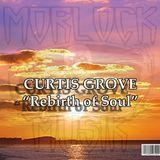 Curtis Grove - Rebirth of Soul