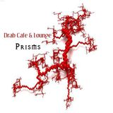 Drab Cafe & Lounge - Prisms