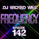 Dj Wicked Wes - Frequency 142