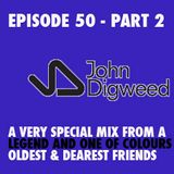 JOHN DIGWEED - COLOURS PODCAST - Episode 50 (pt.2)