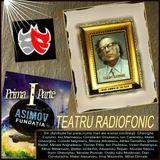 "TEATRU RADIOFONIC SERIAL   ...  ""Fundaţia"" -de- Isaac Asimov - Partea a I a"