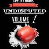UNDISPUTED VOL 1-DJ QUINS (BONGO EDITION)