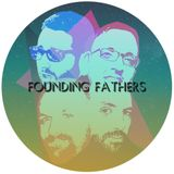 Founding Fathers In Session #7