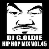DJ G.Oldie HIP HOP MIX VOL45