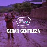 #215 - SEIS MÚSICAS PARA GERAR GENTILEZA