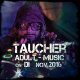 taucher_adult-music_on_di_nov_2016