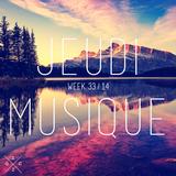 Jeudi Musique // Week 33.14 by Zic Zag