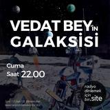 Vedat Bey'in Galaksisi 4. Bölüm - 1 Haziran 2018