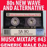 80s New Wave / Alternative Songs Mixtape Volume 43
