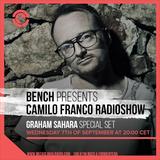 Bench presents Camilo Franco Radio Show w/ Graham Sahara on Ibiza Global Radio - 07/09/2016