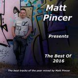 Matt Pincer - Best Of 2016 - part 2