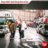 Hyp 085: 2nd Drop Records