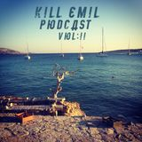 Kill Emil Podcast Vol : 2