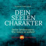Der Charakter deiner  Seele  - die Seelenessenz | Wie innen so außen!   Deutsche Heilerschule