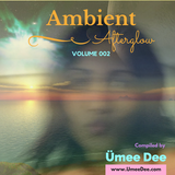 Ambient Afterglow vol 002: LOVENOTKILL