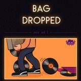 Bag Dropped Mix Vol 1