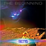 THEYYS - The Beginning