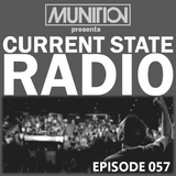 Current State Radio 057 with DJ Munition