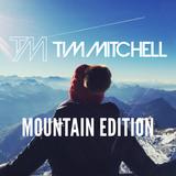 TIM MITCHELL - MOUNTAIN EDITION