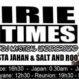 IRIE TIME du 27 05 2016  spécial guest sista jahan & salt and roots