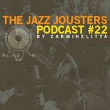 The Jazz Jousters podcast #22 by Carminelitta