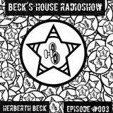 Beck´S House RadioShow - Episode #003