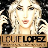 LOUIE LOPEZ presents THE ANNUAL : NEW YEAR 2015