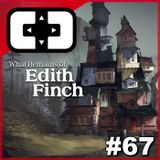 What Remains of Edith Finch - Cartridge Club Prime - Ep. 67