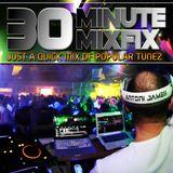 30 MINUTE MIXFIX