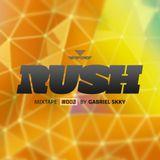 RUSH MIXTAPE #002