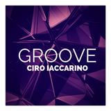 Ciro Iaccarino - Groove ( Dj Set )