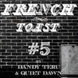 Dandy Teru & Quiet Dawn - French Toast #5