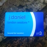 J Daniel - London Sessions #1