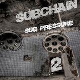 Subchain - Sub Pressure # 2