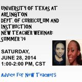 Webinar: Advice for New Teachers from UT Arlington Graduates, June 28, 2014