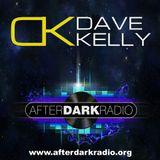Dave Kelly - AfterDarkRadio Show Friday 6-8pm 12th May 2017