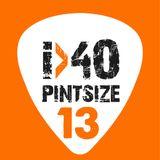 The i40 Pintsize Show - Episode 13